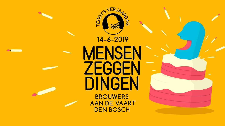 Mensen Zeggen Dingen 106 Teddy S Verjaardag Den Bosch Mensen